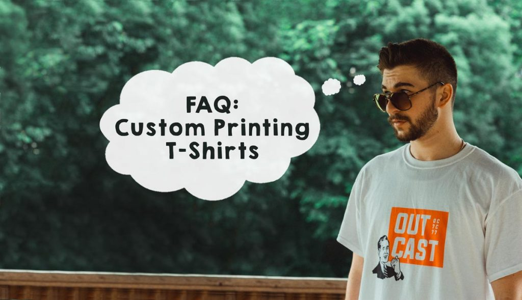 Frequently Asked Questions about Custom Printed T-Shirts and Screen Printing