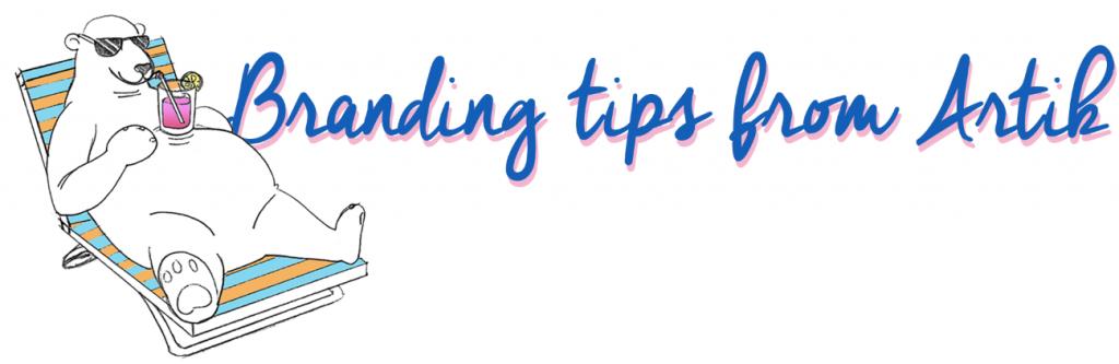 Branding tips from Artik.com