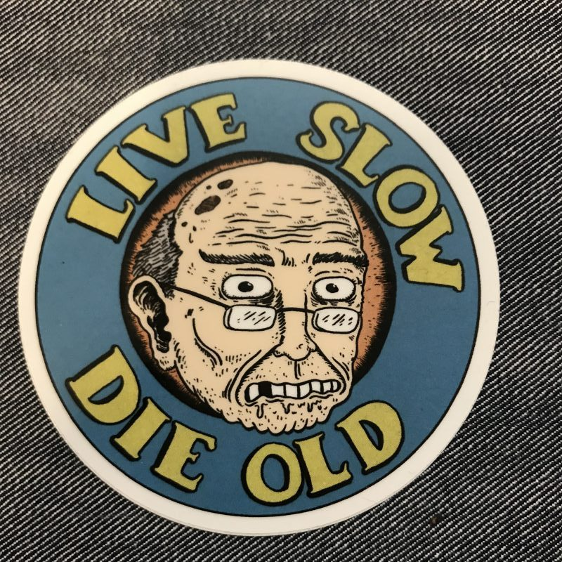 Live Slow Die Old sticker